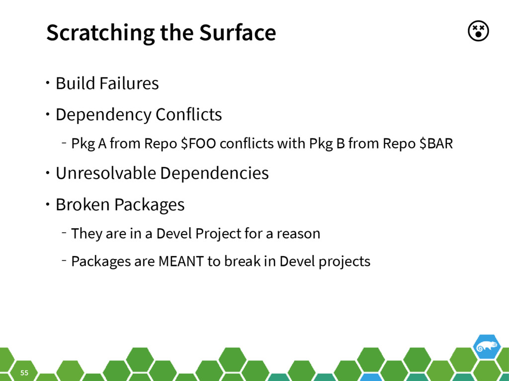 55 Scratching the Surface • Build Failures • De...