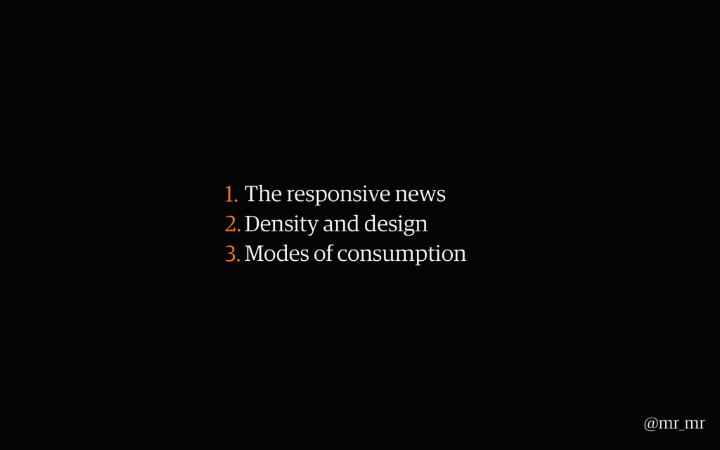1. The responsive news 2.Density and design 3. ...