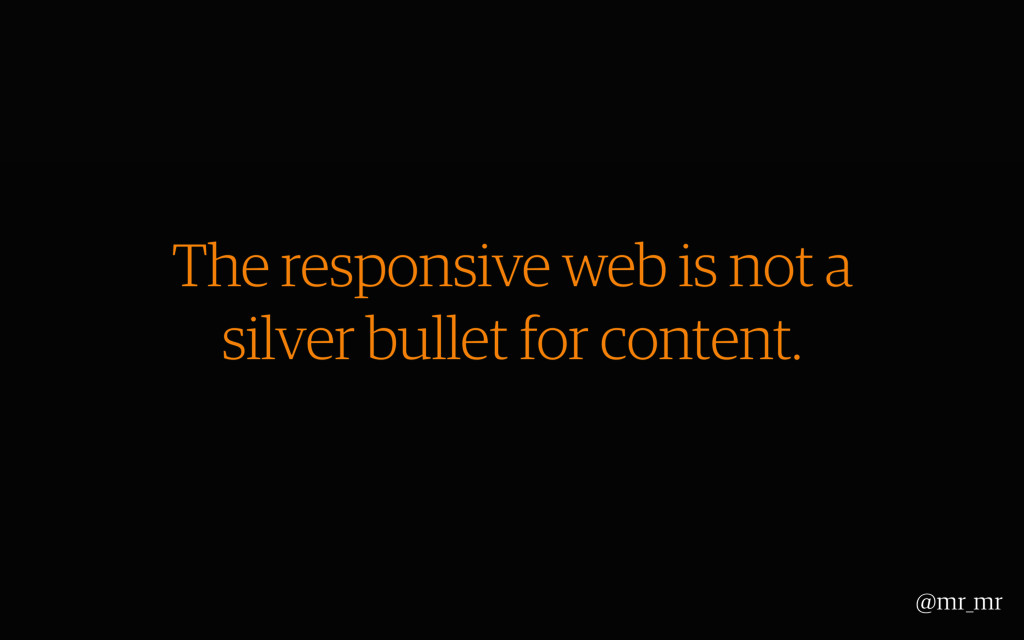 The responsive web is not a silver bullet for c...