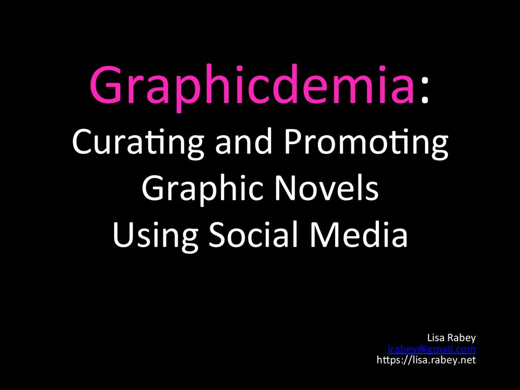 Graphicdemia:   Cura/ng and Promo/n...