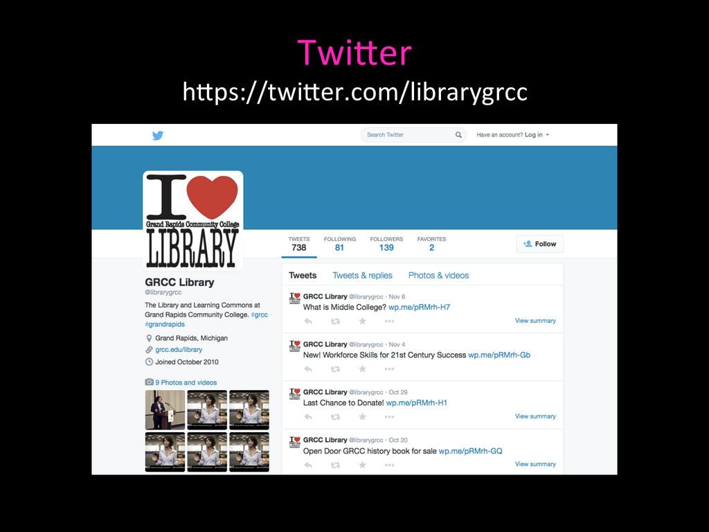 TwiAer  hAps://twiAer.com/librarygrcc