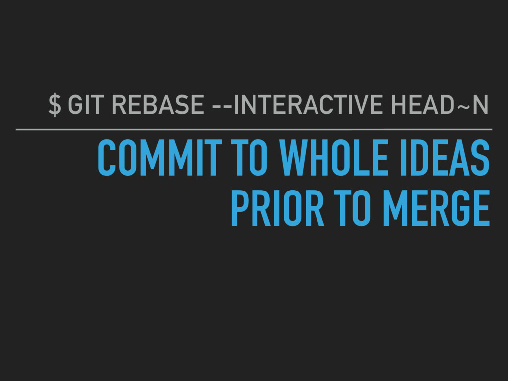 COMMIT TO WHOLE IDEAS