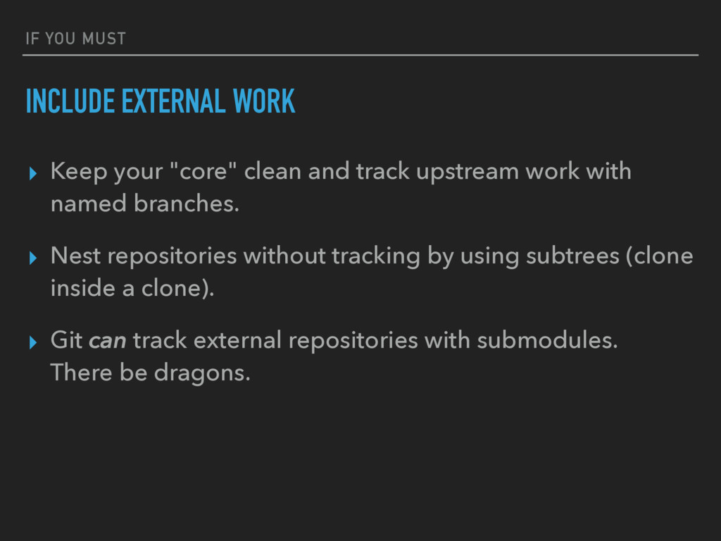 "IF YOU MUST INCLUDE EXTERNAL WORK ▸ Keep your ""..."