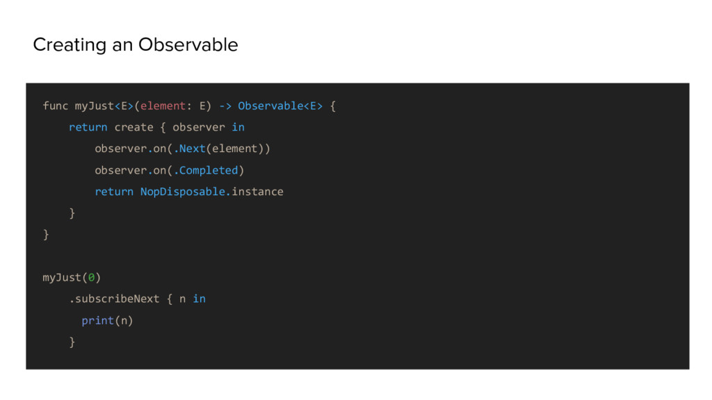 Creating an Observable func myJust<E>(element: ...