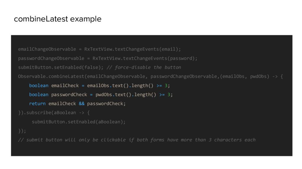 combineLatest example emailChangeObservable = R...