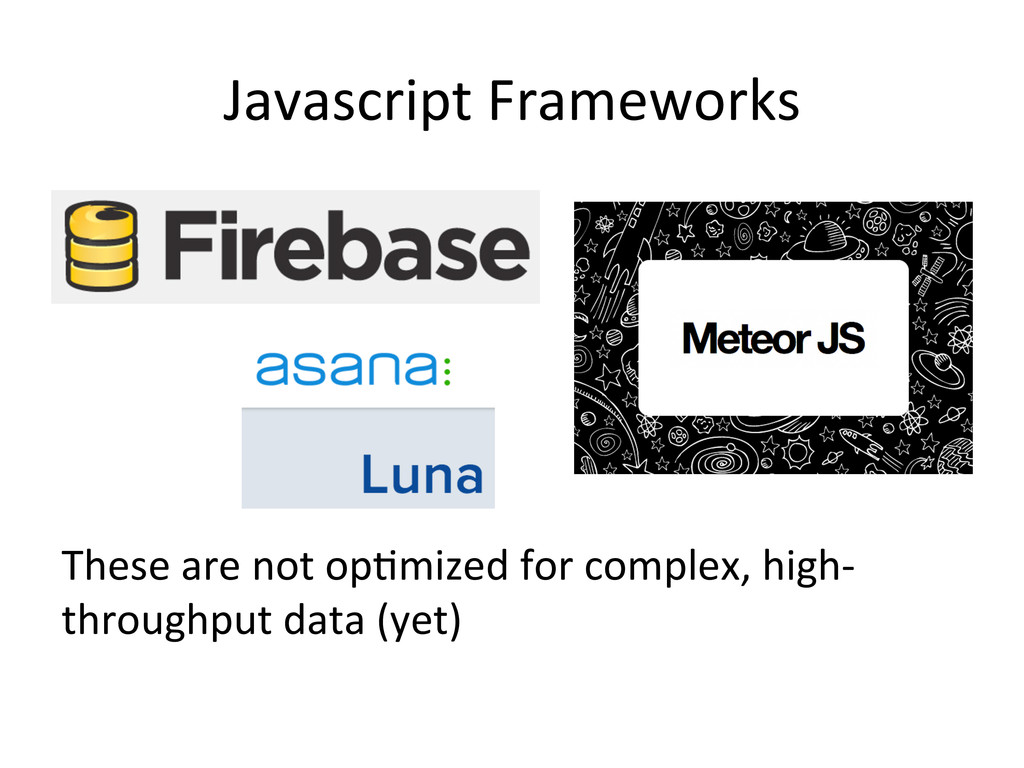 Javascript Frameworks  These are no...