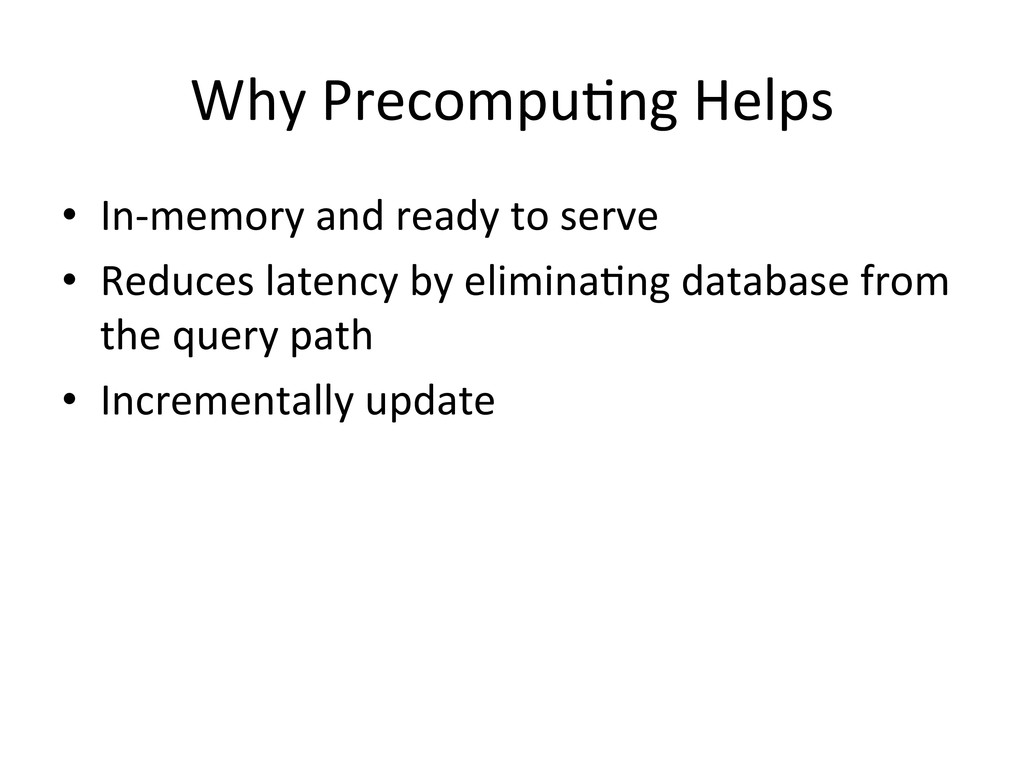 Why PrecompuDng Helps  • In-‐memory...