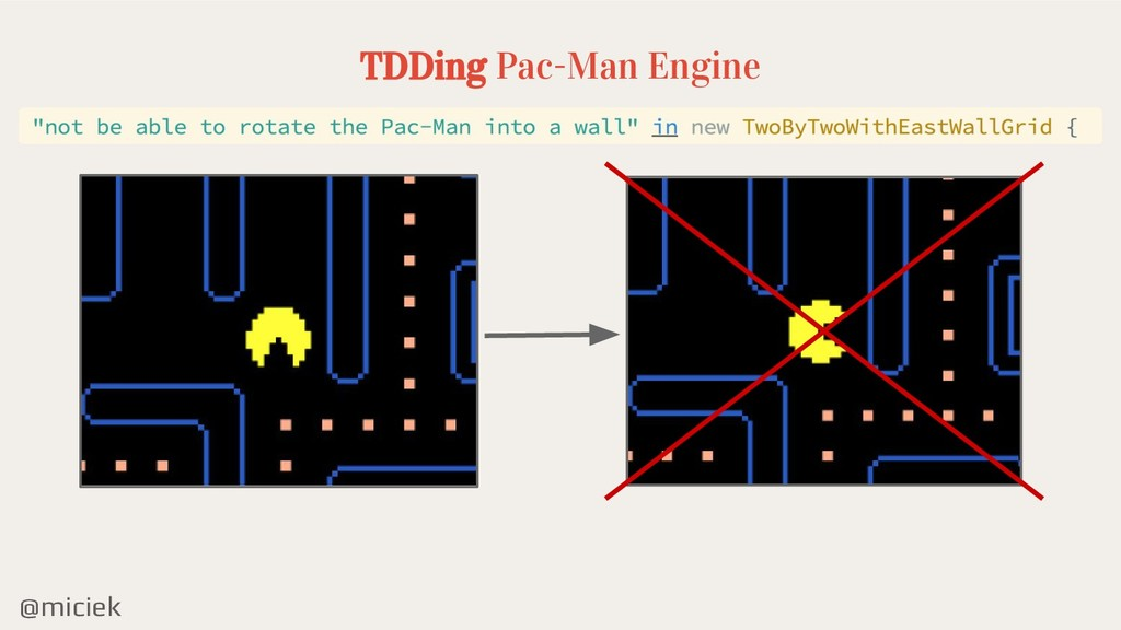@miciek TDDing Pac-Man Engine