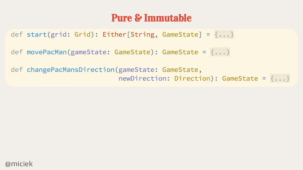 @miciek Pure & Immutable