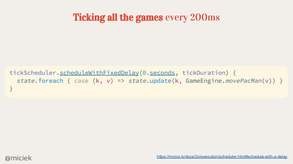 @miciek Ticking all the games every 200ms https...