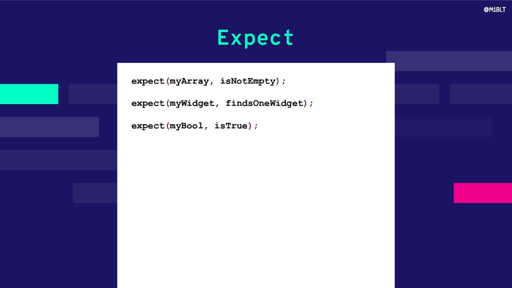 Expect expect(myArray, isNotEmpty); expect(myWi...