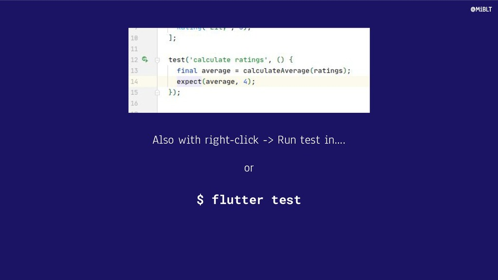 Also with right-click -> Run test in…. or $ flu...