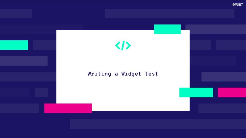 Writing a Widget test @MiBLT