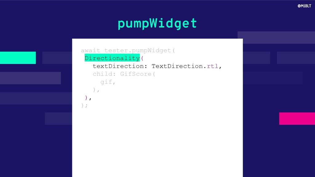 pumpWidget await tester.pumpWidget( Directional...