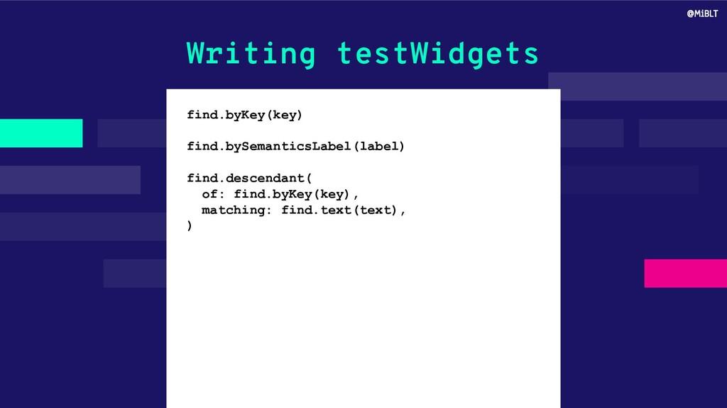 Writing testWidgets find.byKey(key) find.bySema...