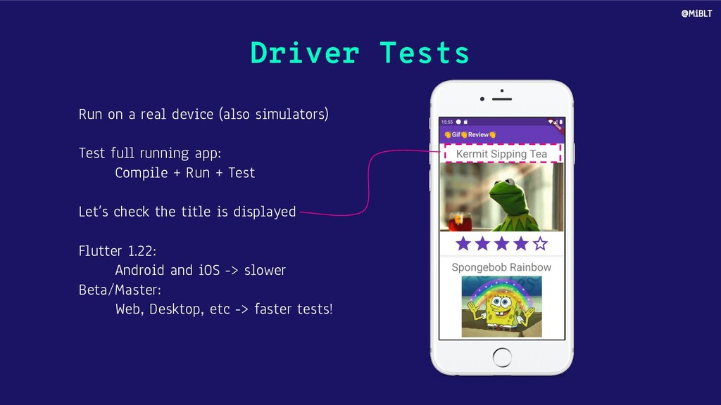 Driver Tests Run on a real device (also simulat...