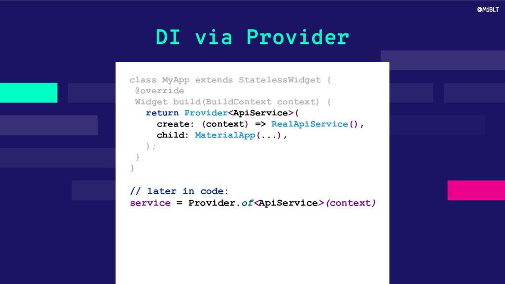 DI via Provider class MyApp extends StatelessWi...