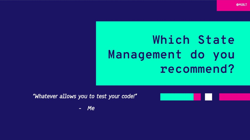 """Which State Management do you recommend? """"Whate..."""