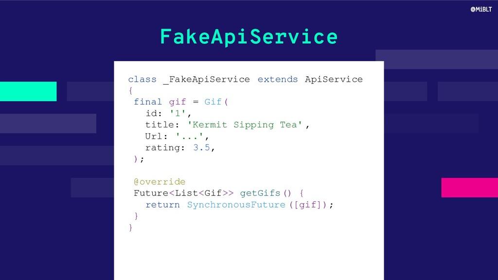 FakeApiService class _FakeApiService extends Ap...