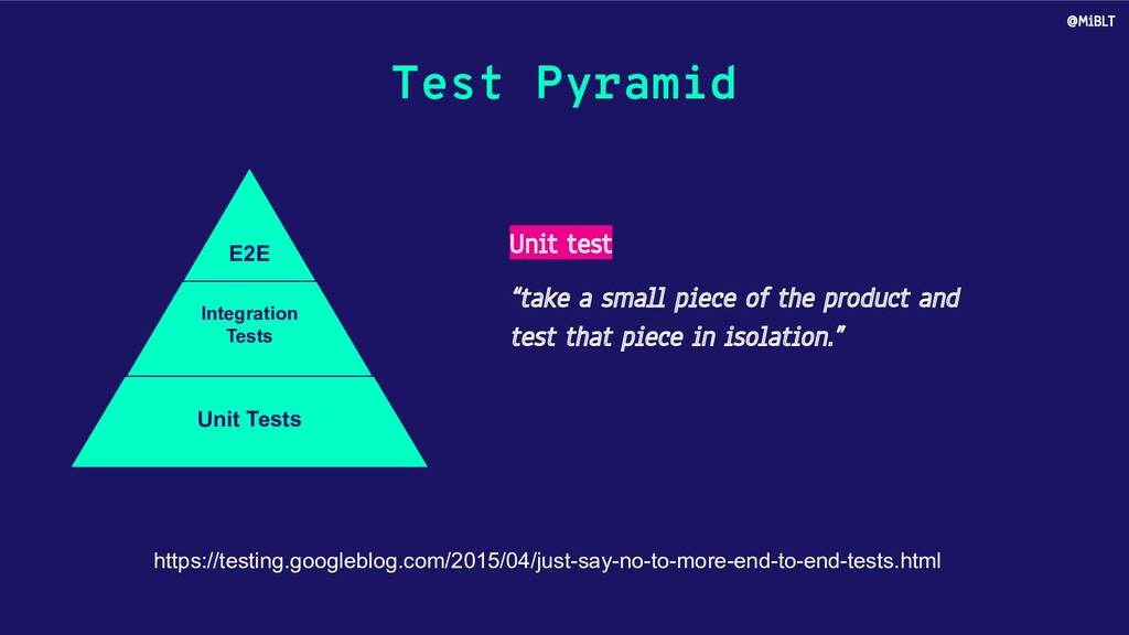 Test Pyramid https://testing.googleblog.com/201...