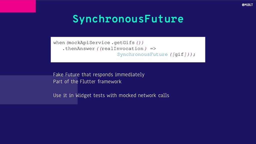 SynchronousFuture Fake Future that responds imm...