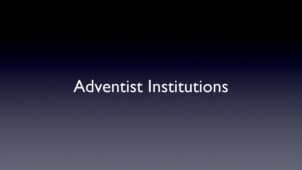 Adventist Institutions