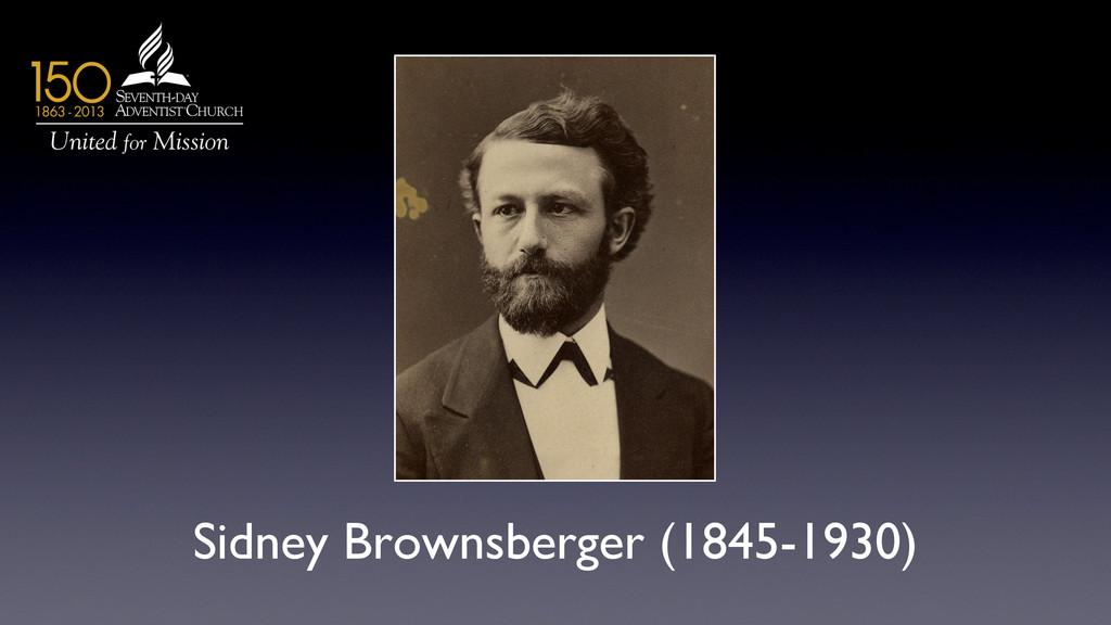 Sidney Brownsberger (1845-1930)
