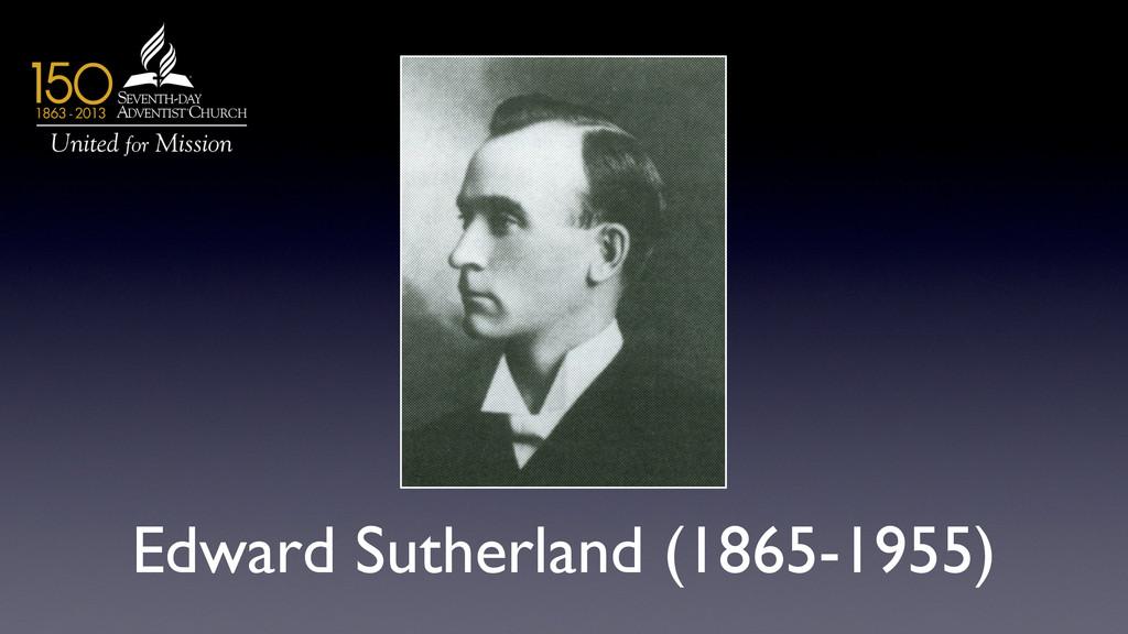 Edward Sutherland (1865-1955)