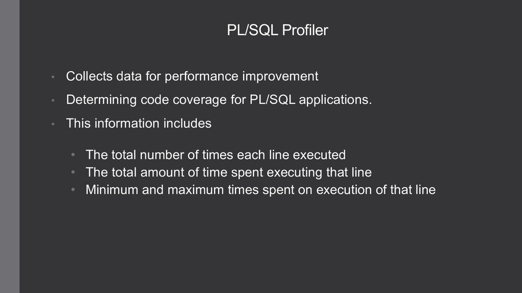 • Collects data for performance improvement • D...