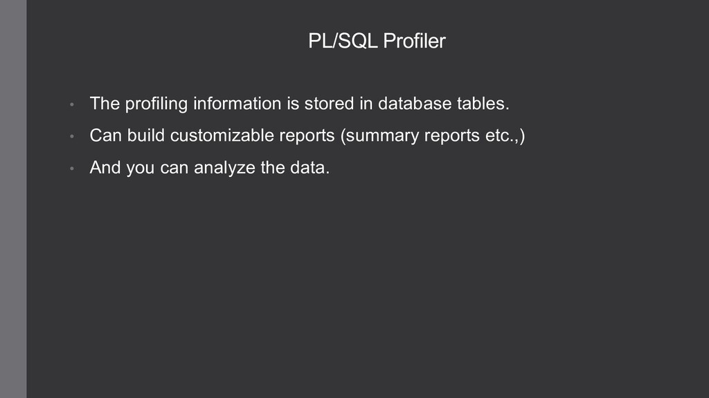 • The profiling information is stored in databa...