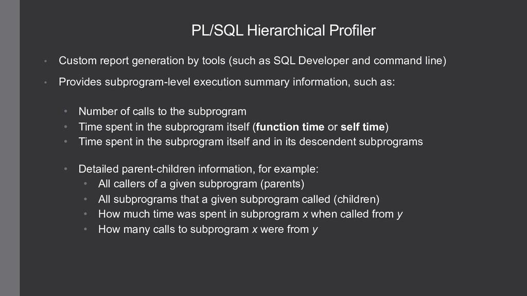 PL/SQL Hierarchical Profiler • Custom report ge...