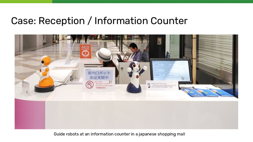 Case: Reception / Information Counter Guide rob...