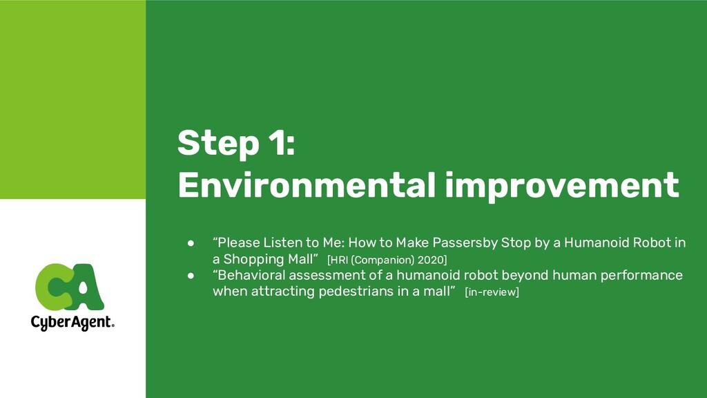 "Step 1: Environmental improvement ● ""Please Lis..."