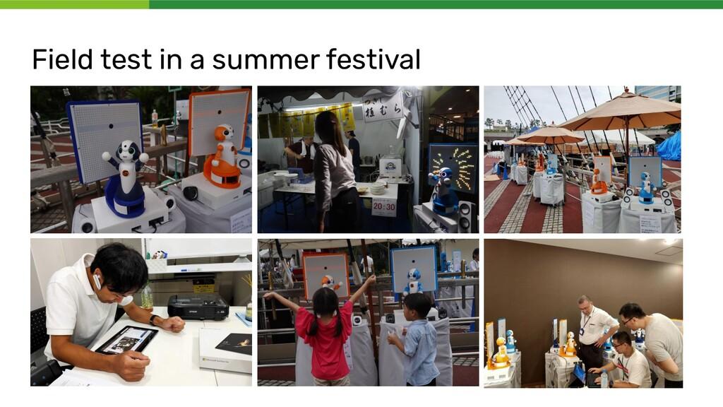Field test in a summer festival