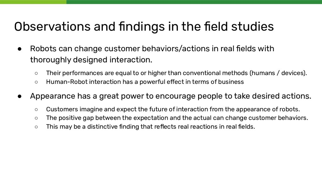 Observations and findings in the field studies ● ...