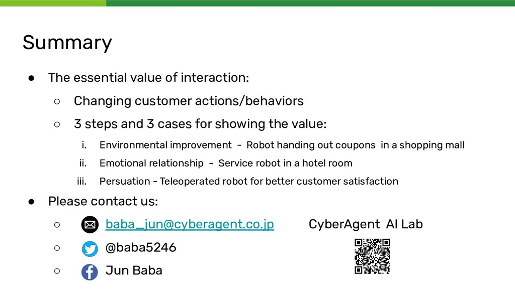 Summary ● The essential value of interaction: ○...