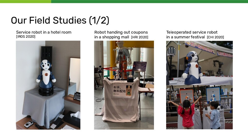 Our Field Studies (1/2) Service robot in a hote...