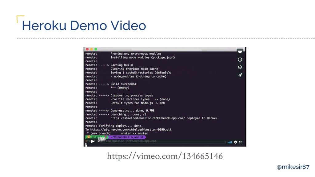 @mikesir87 Heroku Demo Video https://vimeo.com/...