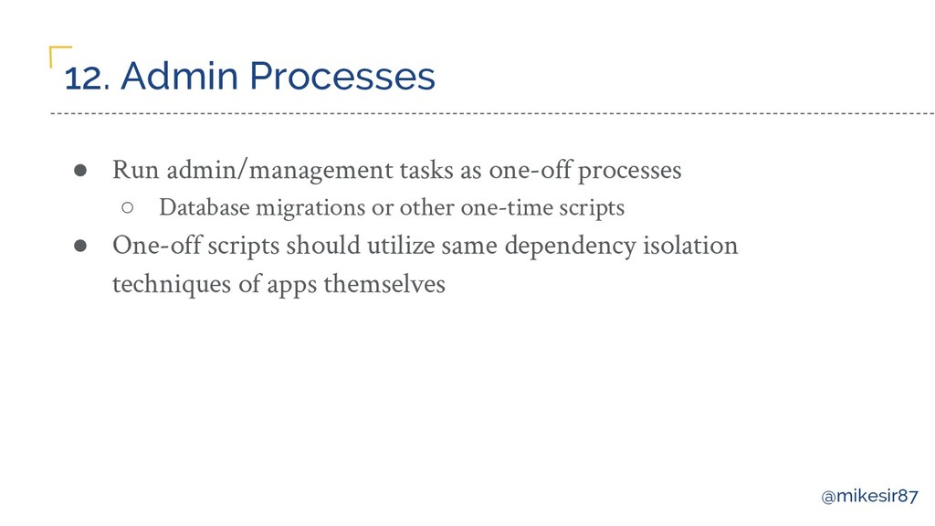 @mikesir87 12. Admin Processes ● Run admin/mana...