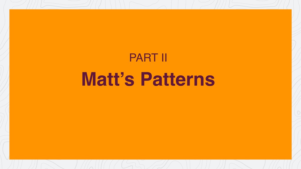 Matt's Patterns PART II