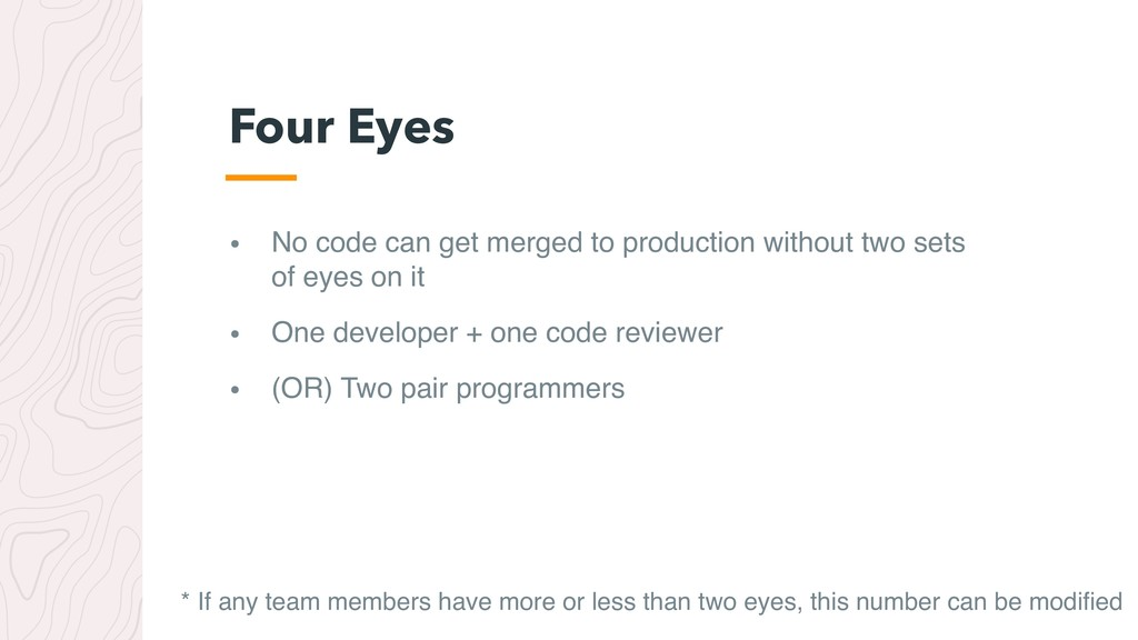 • No code can get merged to production without ...