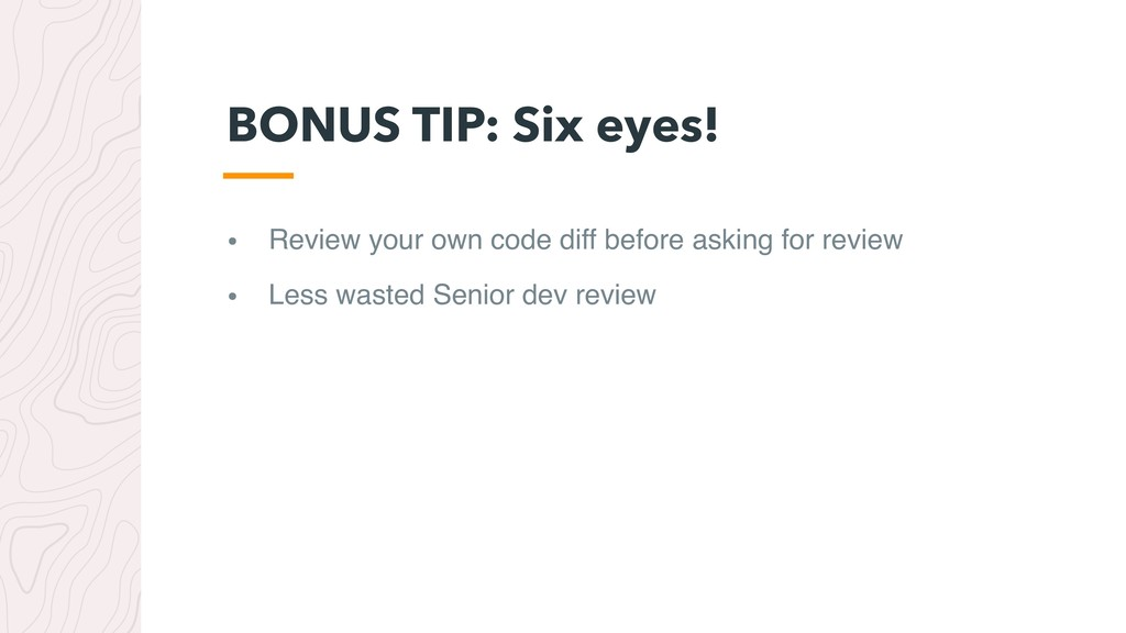 • Review your own code diff before asking for r...