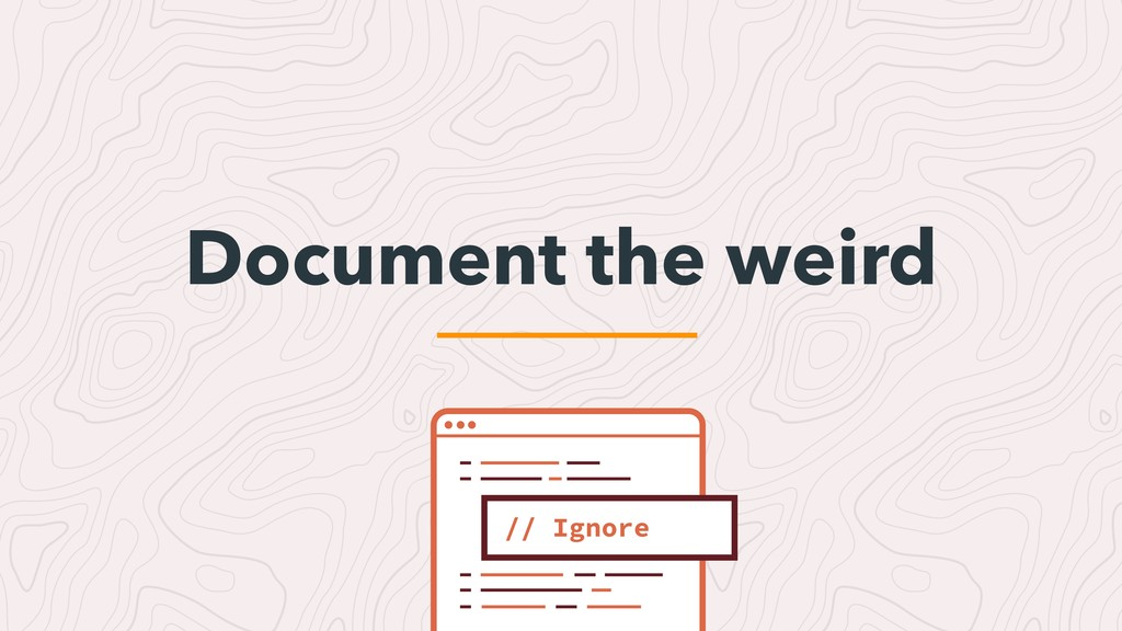 Document the weird // Ignore