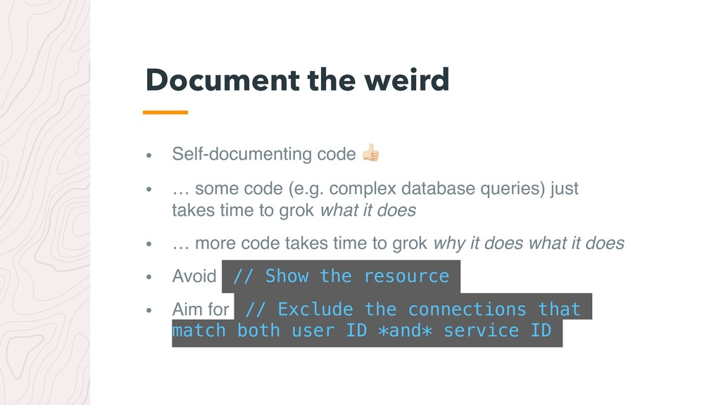 • Self-documenting code # • … some code (e.g. c...
