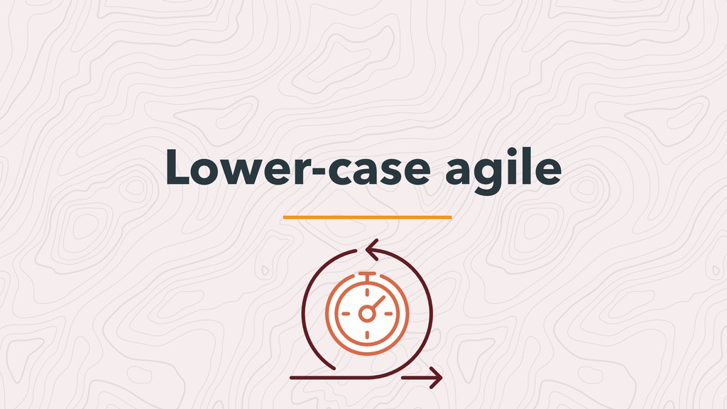 Lower-case agile