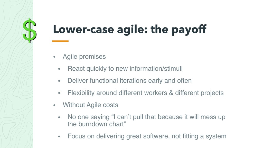 $ • Agile promises • React quickly to new infor...