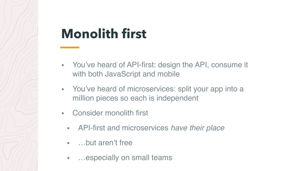 • You've heard of API-first: design the API, con...