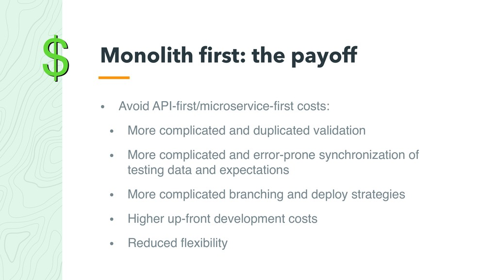 $ • Avoid API-first/microservice-first costs: • M...