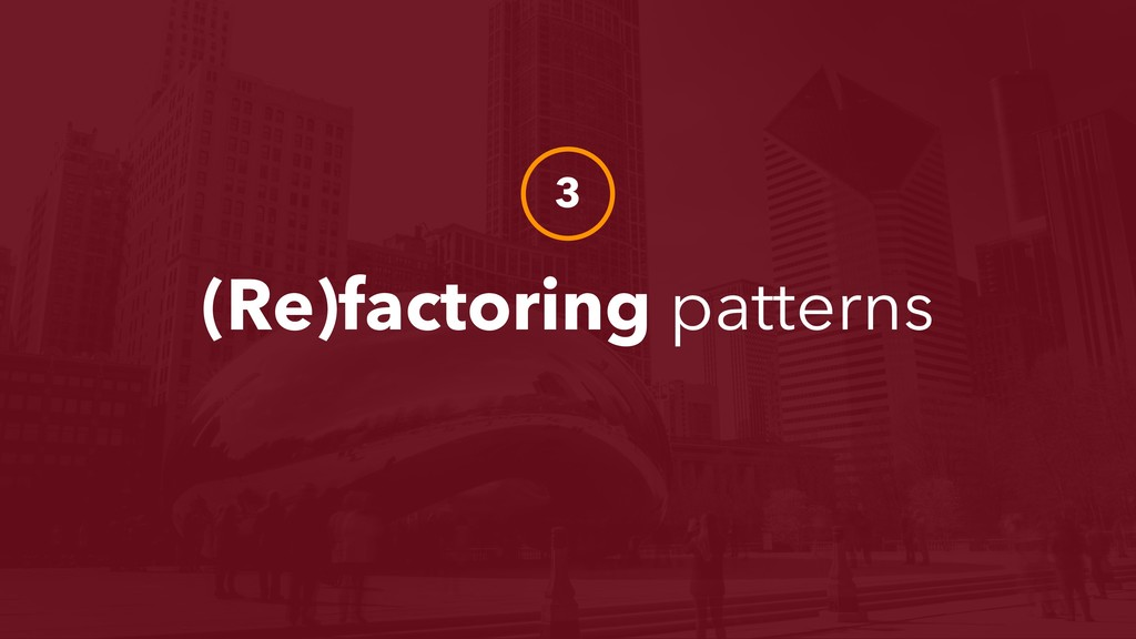 (Re)factoring patterns 3