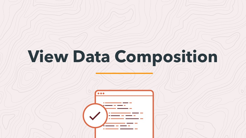 View Data Composition
